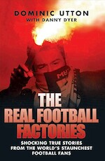 The Real Football Factories - Dominic Utton (ISBN 9781844547968)