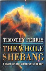 The Whole Shebang - Timothy Ferris (ISBN 9780297840817)