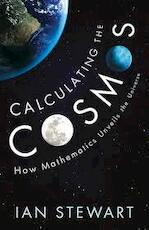 Calculating the Cosmos - ian stewart (ISBN 9781781254332)