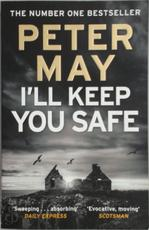 I'll Keep You Safe - Peter May (ISBN 9781784294977)