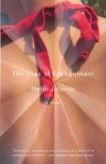 The Uses of Enchantment - Heidi Julavits (ISBN 9781400078110)