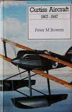 Curtiss aircraft, 1907-1947 - Peter M. Bowers (ISBN 9780851778112)