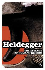 The Essence Of Human Freedom - Martin Heidegger (ISBN 9780826479365)