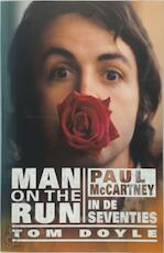 Man on the run - Paul McCartney in the seventies - Tom Doyle (ISBN 9789021556109)