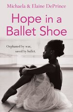 Hope in a Ballet Shoe - michaela deprince (ISBN 9780571314478)