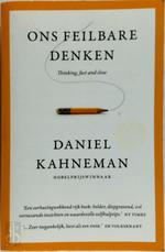 Ons feilbare denken - thinking, fast and slow - Daniel Kahneman (ISBN 9789047007661)