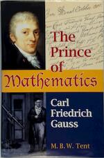 The Prince of Mathematics - M. B. W. Tent (ISBN 9781568812618)