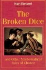 The Broken Dice & Other Mathematical Tales of Chance (Paper) - Ivar Ekeland (ISBN 9780226199924)