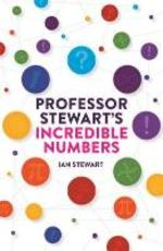 Professor Stewart's Incredible Numbers - Ian Stewart (ISBN 9781781254103)