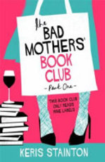 The Bad Mothers' Book Club - Keris Stainton (ISBN 9781409176817)
