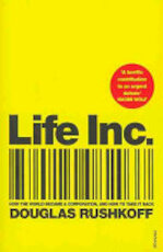 Life Inc. - Douglas Rushkoff (ISBN 9780099516699)