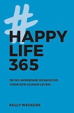 Happy Life 365 - Kelly Weekers (ISBN 9789021569444)