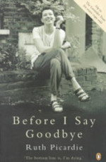 Before I Say Goodbye - Ruth Picardie, Matt Seaton, Justine Picardie (ISBN 9780140276305)