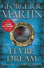 Fevre Dream - George R. R. Martin (ISBN 9781407247298)