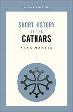 Short History of the Cathars - Sean Martin (ISBN 9780857303097)