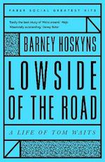 Lowside of the road: a life of tom waits - barney hoskyns (ISBN 9780571351336)