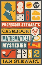 Professor stewart's casebook of mathematical mysteries - ian stewart (ISBN 9781846683480)