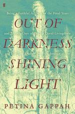 Out of darkness, shining light - petina gappah (ISBN 9780571345335)