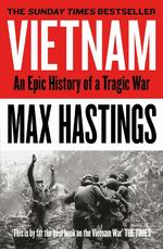 Vietnam: an epic history of a tragic war - max hastings (ISBN 9780008133016)