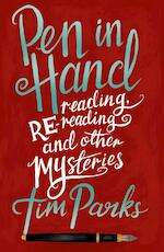 Pen in hand: reading, re-reading and other mysteries - tim parks (ISBN 9781846884573)