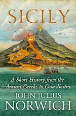 Sicily: a short history, from the greeks to cosa nostra - john julius norwich (ISBN 9781848548978)