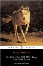 The Call of the Wild, White Fang and Other Stories - Jack London (ISBN 9780140186512)