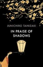 In praise of shadows - Junichiro Tanizaki (ISBN 9781784875572)
