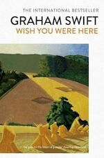 Wish you were - graham swift (ISBN 9781471161988)