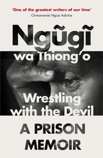 Wrestling with the devil - ngugi wa thiong'o (ISBN 9781784702243)