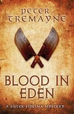 Blood in eden - peter tremayne (ISBN 9781472238764)