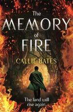 Memory of fire - callie bates (ISBN 9781473638822)