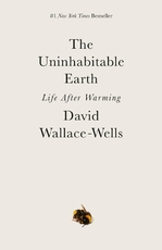 Uninhabitable earth: life after warming - david wallace-wells (ISBN 9780593236680)