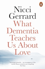 What dementia teaches us about love - nicci gerrard (ISBN 9780141986432)