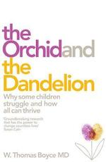 The Orchid and the Dandelion - W. Thomas Boyce (ISBN 9781509805136)