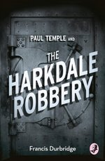 Paul Temple and the Harkdale Robbery - Francis Durbridge (ISBN 9780008125707)