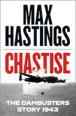 Chastise: the dambusters story 1943 - max hastings (ISBN 9780008280536)