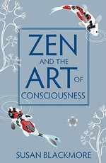 Zen and the Art of Consciousness - Susan Blackmore (ISBN 9781851687985)