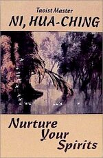 Nurture Your Spirits - Hua Ching Ni (ISBN 9780937064320)