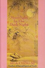 Moonlight in the Dark Night - Hua-Ching Ni (ISBN 9780937064443)