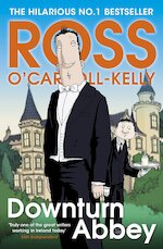 Downturn Abbey - Ross O'Carroll-Kelly, Alan Clarke, Paul Howard (ISBN 9781844882922)