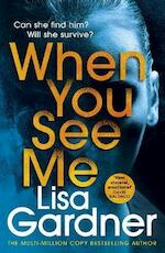 When you see me - lisa gardner (ISBN 9781529124408)