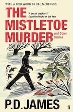 The Mistletoe Murder and Other Stories - P. D. James (ISBN 9780571331352)