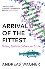 Arrival of the Fittest - Andreas Wagner (ISBN 9781780745169)
