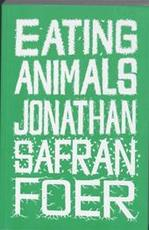 Eating Animals - Jonathan Safran Foer (ISBN 9780241144251)