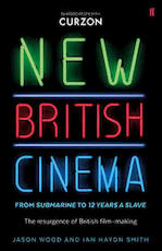 New British Cinema from 'Submarine' to '12 Years a Slave' - Jason Wood (ISBN 9780571315161)