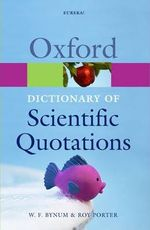 Oxford dictionary of scientific quotations - William F. Bynum, Roy Porter (ISBN 9780198614432)