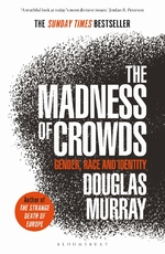Madness of crowds: gender, race and identity - douglas murray (ISBN 9781472979575)