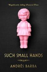 Such small hands - andres barba (ISBN 9781846276750)