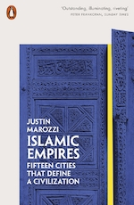 Islamic empires: fifteen cities that define a civilization - justin marozzi (ISBN 9780141981093)
