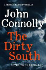 The dirty south - john connolly (ISBN 9781529398304)